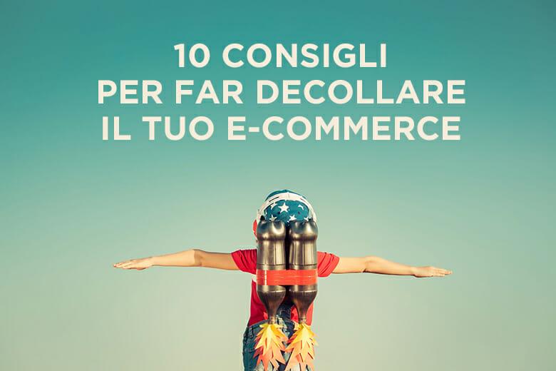 E-commerce di successo, 10 semplici consigli da seguire